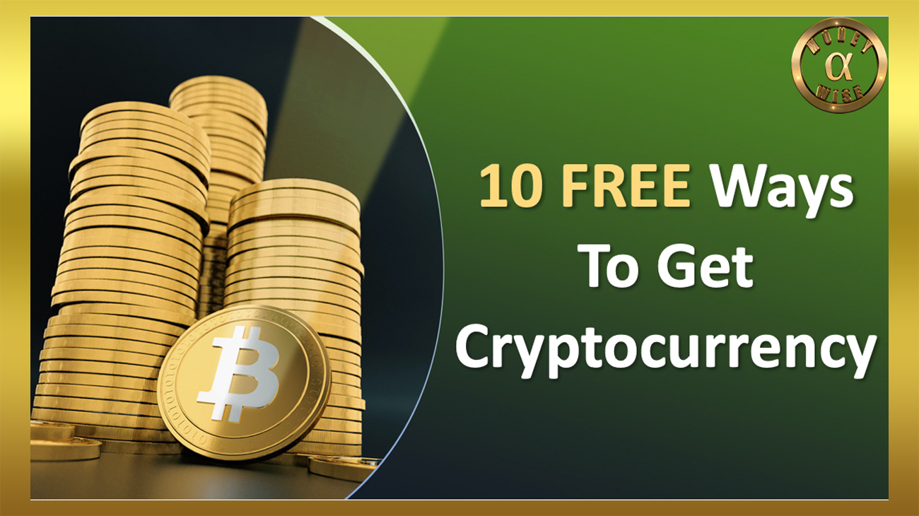 10 Free Ways To Get Cryptocurrency