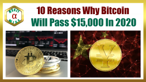 10 Reasons Why Bitcoin Will Pass $15,000 In 2020